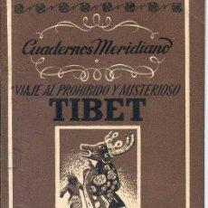 Libros antiguos: CUADERNOS MERIDIANO / VIAJE AL PROHIBIDO Y MISTERIOSO TIBET . Lote 61681976