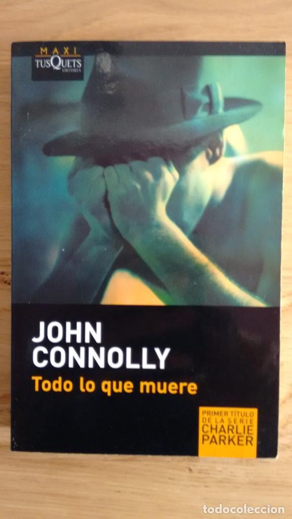 TODO LO QUE MUERE DE JOHN CONNOLLY (Libros antiguos (hasta 1936), raros y curiosos - Literatura - Terror, Misterio y Policíaco)