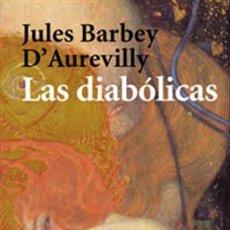 Libros antiguos: LAS DIABÓLICAS - JULES BARBEY D'AUREVILLY . Lote 64477327