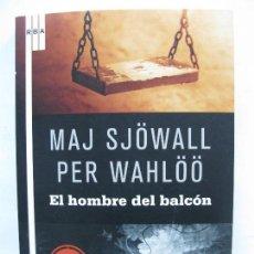 Libros antiguos: EL HOMBRE DEL BALCON - MAJ SJOWALL - PER WAHLOO - ED RBA SERIE NEGRA 18. Lote 65760414