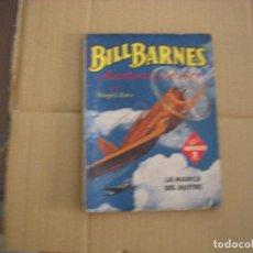 Libros antiguos: BILL BARNES Nº 82, COLECCIÓN HOMBRES AUDACES, NOVELA, EDITORIAL MOLINO. Lote 67168081