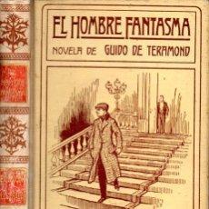 Libros antiguos: GUIDO DE TERAMOND . EL HOMBRE FANTASMA (MONTANER Y SIMÓN, 1910). Lote 67292985