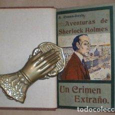 Libros antiguos: CONAN DOYLE, ARTHUR: UN CRIMEN EXTRAÑO. 1909. Lote 68475231