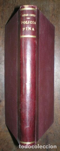 CONAN DOYLE, ARTHUR: POLICIA FINA. 1909 (Libros antiguos (hasta 1936), raros y curiosos - Literatura - Terror, Misterio y Policíaco)