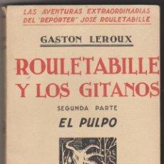 Rouletabille y los gitanos por Gaston Leroux. Segunda parte El Pulpo. Editorial M. Aguilar.