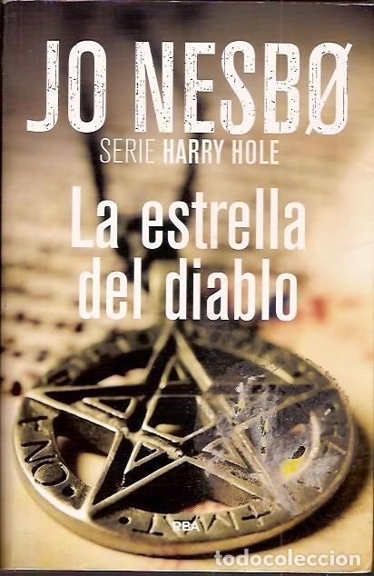 LA ESTRELLA DEL DIABLO JO NESBO SERIE HARRY HOLE RBA (Libros antiguos (hasta 1936), raros y curiosos - Literatura - Terror, Misterio y Policíaco)