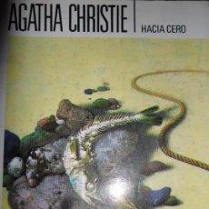 Libros antiguos: HACIA CERO, AGATHA CHRISTIE, ED. MOLINO. Lote 75585819