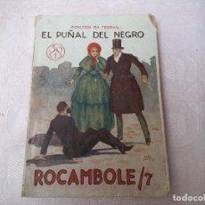Libros antiguos: ROCAMBOLE, EL PUÑAL DEL NEGRO POR PONSON DU TERRAIL. Lote 76178607
