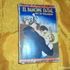 Alte Bücher - EL DANCING FATAL. GUY DE TERAMOND. EDICIONES IBERIA, COL : EL HAMPA MODERNA Nº 4. 1929 - 76538707