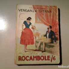 Libros antiguos: PONSON DU TERRAIL. VENGANZA GITANA. ROCAMBOLE 6. ILUST:MEL.PRENSA MODERNA (CA. 1920)TITULO MUY RARO.. Lote 76682303
