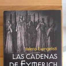 Libros antiguos: LAS CADENAS DE EYMERICH DE VALERIO EVANGELISTI. Lote 78032645
