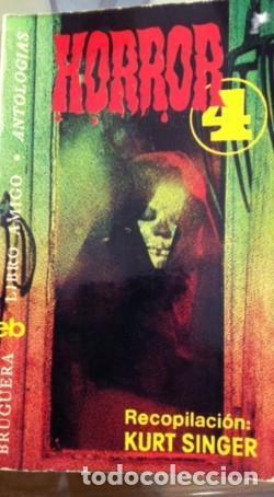HORROR 4, RECOPILACIÓN DE KURT SINGER Nº 409 EDITORIAL BRUGUERA 1976 (Libros antiguos (hasta 1936), raros y curiosos - Literatura - Terror, Misterio y Policíaco)