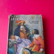 Libros antiguos: LA CASA DEL MISTERIO (LA CONDESA ROTHILDA) - S. J. WEYMAN - ARALUCE EDITOR BARCELONA 1ª ED. 1933. Lote 80842335