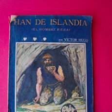 Libros antiguos: HAN DE ISLANDIA (EL HOMBRE FIERA) - VICTOR HUGO - LA NOVELA ILUSTRADA II ÉPOCA Nº 36 - 1908. Lote 81156972