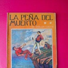Libros antiguos: LA PEÑA DEL MUERTO - QUILLER COUCH - LA NOVELA ILUSTRADA Nº 33 - HACIA 1905. Lote 81161508