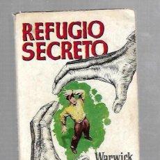 Libros antiguos: REFUGIO SECRETO. WARWICK DEEPING. EDICIONES G.P. BARCELONA. 1957. Lote 81255464