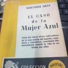 Libros antiguos: EL CASO DE LA MUJER AZUL MORTIMER GRAY EDIT POSEIDON AÑO 1946. Lote 82851168