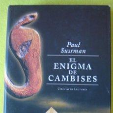Libros antiguos: EL ENIGMA DE CAMBISESE - PAUL SUSSMAN. Lote 84013084