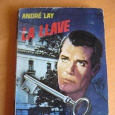 Libros antiguos: LA LLAVE - ANDRE LAY EDICIONES TORAY 1965 - SERIE POLICIACA - CRIMEN - POLICIA - ANDRE BOULAY - . Lote 87028424