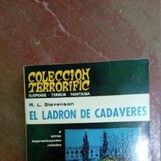 Libros antiguos: COLECCION TERRORIFIC Nº 4: EL LADRON DE CADAVERES; R.L. STEVENSON. Lote 88103060