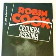 Libros antiguos: CEGUERA ASESINA. ROBIN COOK. . Lote 90569590