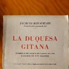 Libros antiguos: PRIMERA EDICIÓN LA DUQUESA GITANA. JACINTO BENAVENTE. Lote 90823705