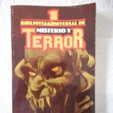 Libros antiguos: BIBLIOTECA UNIVERSAL DE MISTERIO Y TERROR, NÚMERO 1. EDICIONES UVE. 1981. BUEN ESTADO. Lote 91580890