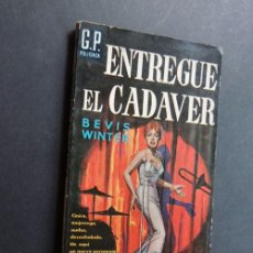 Libros antiguos: NOVELA POLICIACA / ENTREGUE EL CADAVER / BEVIS WINTER / EDICIONES G.P. - BARCELONA 1ª ED.. Lote 92892135