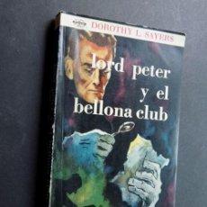 Libros antiguos: NOVELA POLICIACA / LORD PETER Y EL BELLONA CLUB / DOROTHY L. SAYERS / ED. PEUSER 1963. Lote 207329236