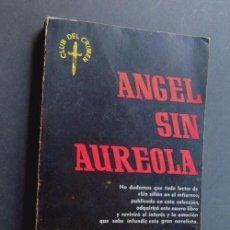Libros antiguos: NOVELA POLICIACA / ANGEL SIN AUREOLA / HENRY KANE / CLUB DEL CRIMEN / LUIS DE CARALT 1955 - 1ª ED.. Lote 92893055