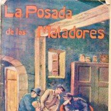 Libros antiguos: ANÓNIMO : LA POSADA DE LOS MATADORES (EL ANUARIO, S.F.). Lote 95211299