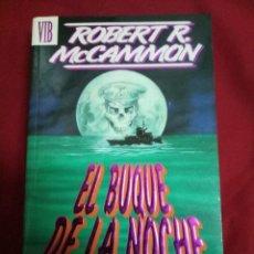 Libros antiguos: NOVELA EL BUQUE DE LA NOCHE - ROBERT R. MCCAMMON; EDICIONES B, TERROR. Lote 95271935