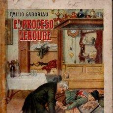 Libros antiguos: EMILIO GABORIAU : EL PROCESO LEROUGE (SOPENA, C. 1930). Lote 95426823