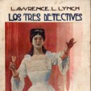Libros antiguos: LAWRENCE LYNCH : LOS TRES DETECTIVES (SOPENA, S. F.). Lote 95738323