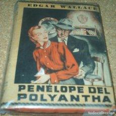 Libros antiguos: NOVELA POLICIACA EL ELEFANTE BLANCO Nº 82-PENELOPE DEL POLYANTHA DE EDGAR WALLACE-CALLEJA-VER GASTOS. Lote 98671879