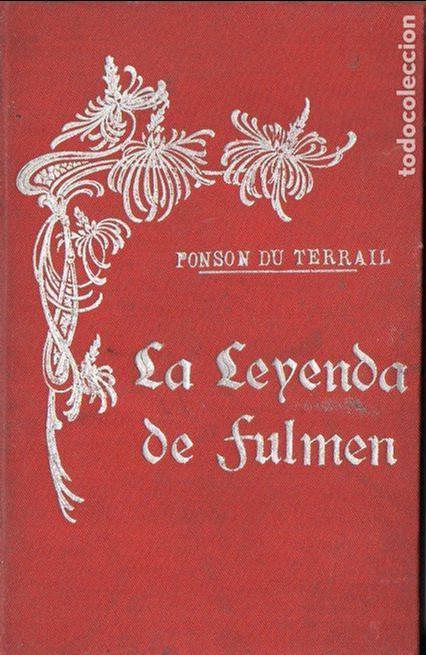 PONSON DU TERRAIL : LA LEYENDA DE FULMEN (LEZCANO, S.F.) (Libros antiguos (hasta 1936), raros y curiosos - Literatura - Terror, Misterio y Policíaco)
