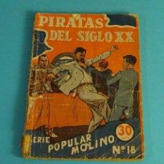 Libros antiguos: PIRATAS DEL SIGLO XX. TRADUCCIÓN DE G. BERNARD DE FERRER. SERIE POPULAR MOLINO Nº 18. Lote 100755559