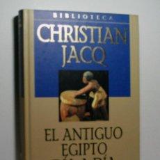 Libros antiguos: EL ANTIGUO EGIPTO DÍA A DÍA. JACQ CHRISTIAN. 2001. Lote 101123611