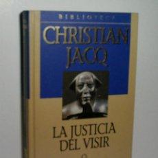 Libros antiguos: LA JUSTICIA DEL VISIR. JACQ CHRISTIAN. 2001. Lote 101123663