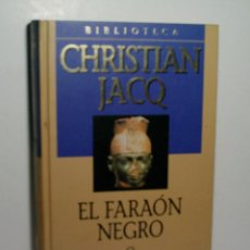 Libros antiguos: EL FARAÓN NEGRO. JACQ CHRISTIAN. 2001. Lote 101123719