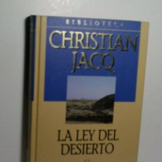 Libros antiguos: LA LEY DEL DESIERTO. JACQ CHRISTIAN. 2001. Lote 101123759