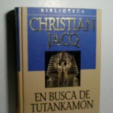 Libros antiguos: EN BUSCA DE TUTANKAMÓN. JACQ CHRISTIAN. 2001. Lote 101123783