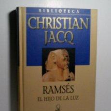 Libros antiguos: RAMSÉS. EL HIJO DE LA LUZ. JACQ CHRISTIAN. 2001. Lote 101123823