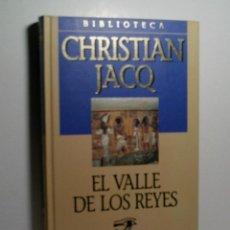 Libros antiguos: EL VALLE DE LOS REYES. JACQ CHRISTIAN. 2001. Lote 101123839