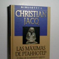 Libros antiguos: LA MÁXIMAS DE PTAHHOTER. EL LIBRO DE LA SABIDURÍA EGIPCIA. JACQ CHRISTIAN. 2001. Lote 101123875