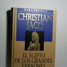 Libros antiguos: EL EGIPTO DE LOS GRANDES FARAONES. JACQ CHRISTIAN. 2001. Lote 101123887