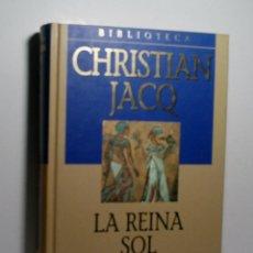 Libros antiguos: LA REINA SOL. JACQ CHRISTIAN. 2001. Lote 101123903