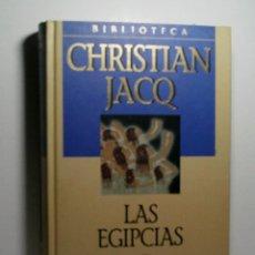 Libros antiguos: LAS EGIPCIAS. JACQ CHRISTIAN. 2001. Lote 101124063