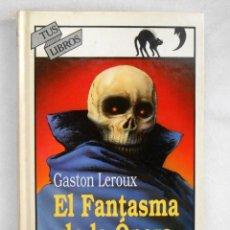 Libros antiguos: EL FANTASMA DE LA OPERA - GASTON LEROUX ED. ANAYA. Lote 101225115
