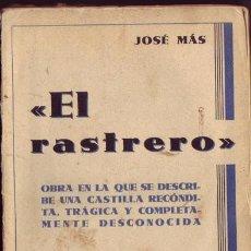 Libros antiguos: EL RASTRERO. JOSÉ MÁS. EDITORIAL PUEYO, S.L. MADRID, 2ª EDICIÓN. 1934.. Lote 101233259